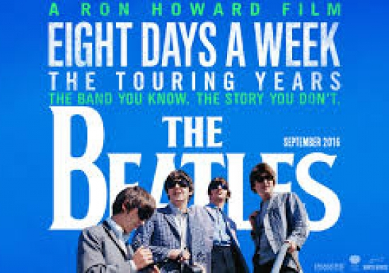 The Beatles: Eight Days A Week    *A Ron Howard Film*